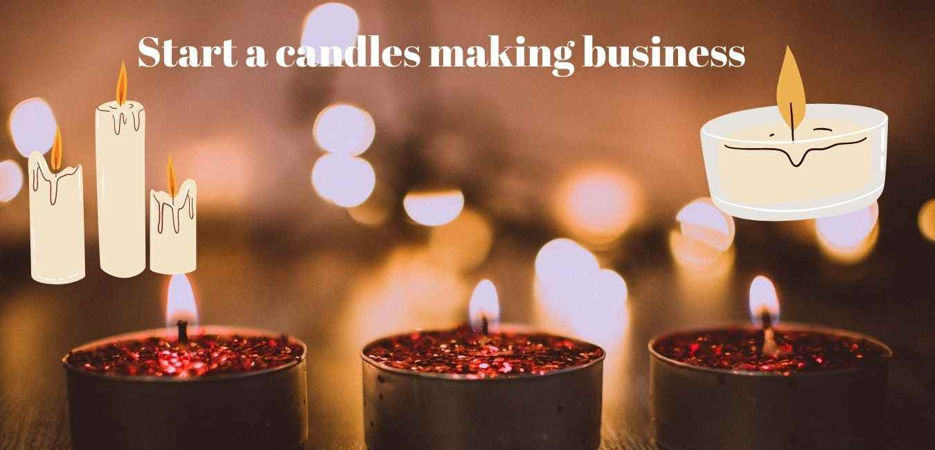 Start a candles making business